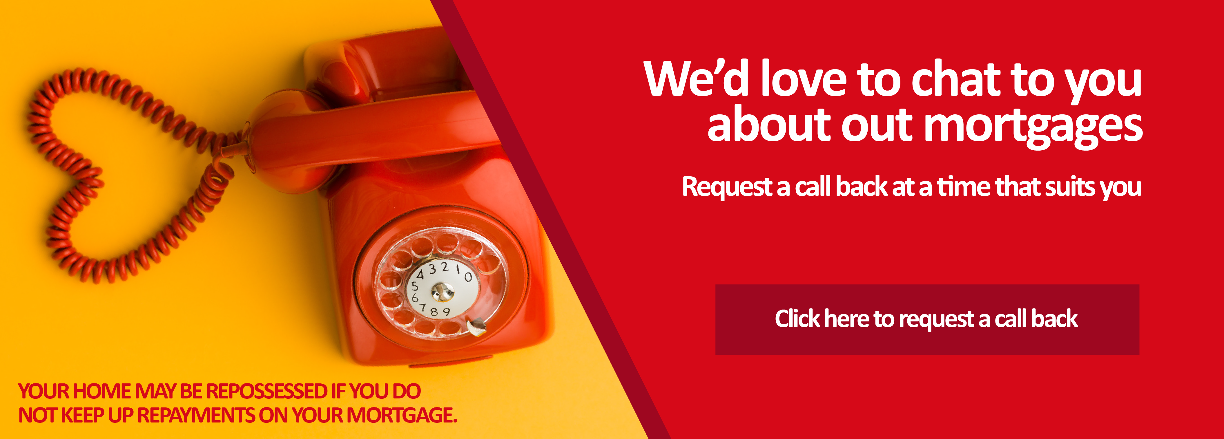 Request a call back from our team to discuss mortgages.